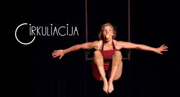 """Šiuolaikinio cirko spektaklis """"Aš myliu tave, bet..."""""""