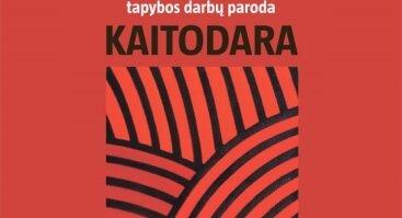 """ANTANO ANDZIULIO TAPYBOS DARBŲ PARODA """"KAITODARA"""""""