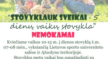 """""""STOVYKLAUK SVEIKAI"""" -  5 dienų vaikų stovykla NEMOKAMAI"""