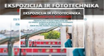 """Praktinis seminaras """"Ekspozicija ir fototechnika"""""""