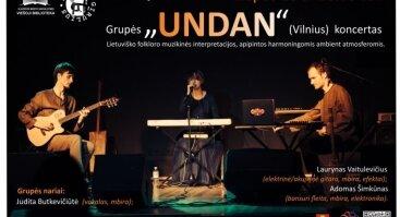 """Grupės """"UNDAN"""" koncertas"""