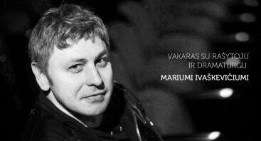 VILNIAUS LAPAI 2017. Vakaras su rašytoju ir dramaturgu Mariumi Ivaškevičiumi