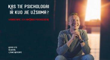 Kas tie psichologai ir kuo jie užsiima?