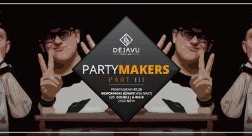 Party Makers: Part 3 - Double J & BIG B
