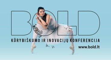 """Kūrybiškumo ir inovacijų konferencija """"BOLD"""""""