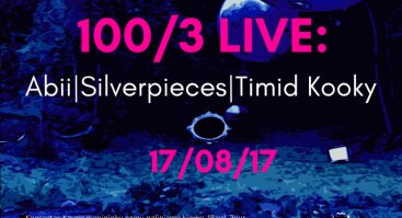 100/3 LIVE: Abii, Timid Kooky, Silverpieces