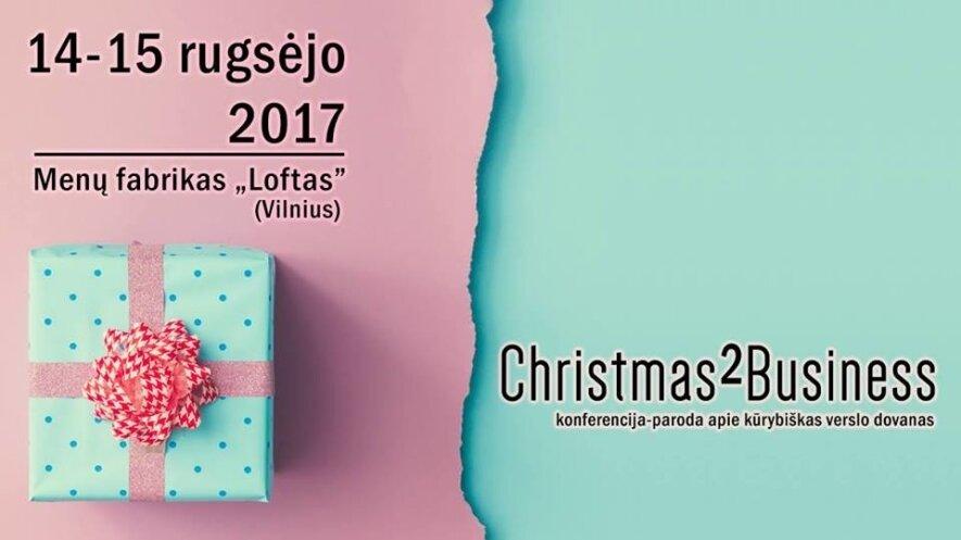 """Kalėdinė """"Christmas 2 Business"""" paroda-konferencija"""