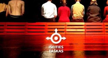 """Teatro festivalis """"IŠEITIES TAŠKAS"""""""