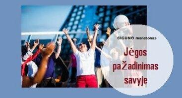 """CIGUNO maratonas """"JĖGOS PAŽADINIMAS SAVYJE"""""""