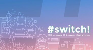 Moderniųjų technologijų ir verslumo paroda  #SWITCH!