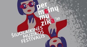 """Šiuolaikinės muzikos festivalis """"Permainų muzika"""""""