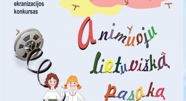 """Tautosakos ekranizacijos konkursas """"Animuoju lietuvišką pasaką"""""""