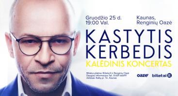 "KASTYTIS KERBEDIS ""Kalėdinis koncertas"""