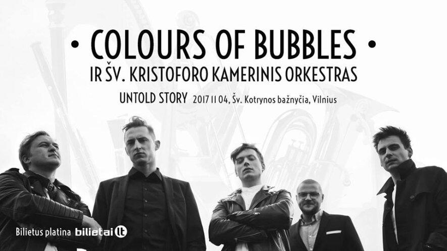 "Colours of Bubbles ir Šv. Kristoforo kamerinis orkestras ""UNTOLD STORY"""