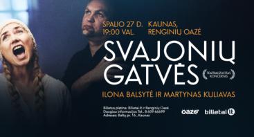 """Ilona Balsytė ir Martynas Kuliavas """"Svajonių gatvės"""""""