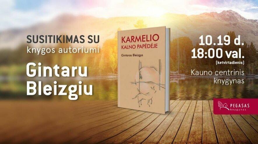 """Gintaro Bleizgio naujos knygos """"Karmelio kalno papėdėje"""" pristatymas"""