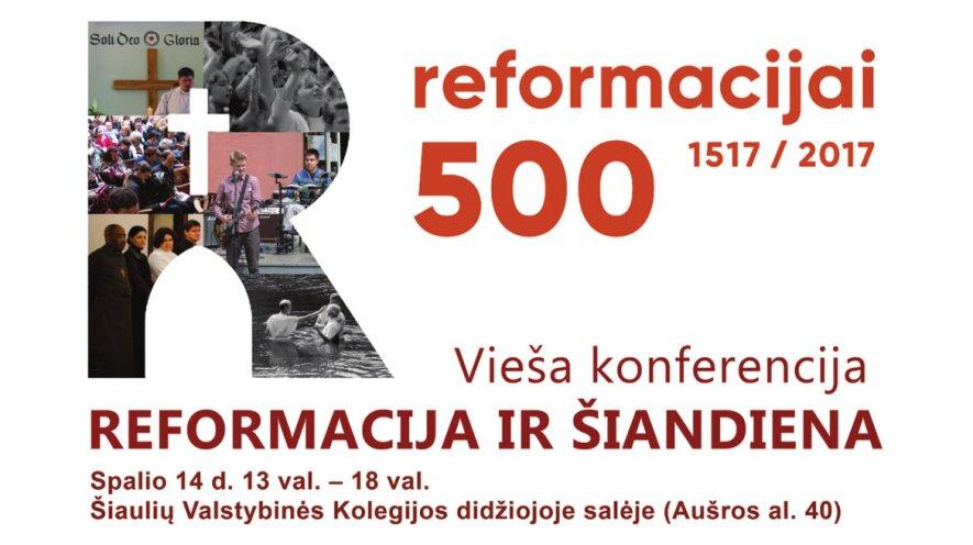 """Vieša konferencija """"Reformacija ir šiandiena"""""""