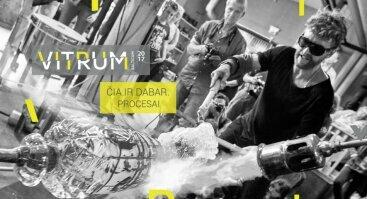 Vitrum Balticum'17: Čia ir dabar. Procesai/ Here&now. Processes
