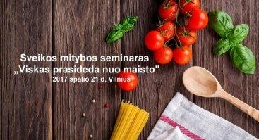 """Sveikos mitybos seminaras """"Viskas prasideda nuo maisto"""""""