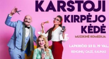 Muzikinė komedija I  KARŠTOJI KIRPĖJO KĖDĖ I Premjera