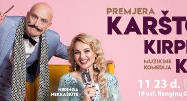 Muzikinė komedija KARŠTOJI KIRPĖJO KĖDĖ   Premjera