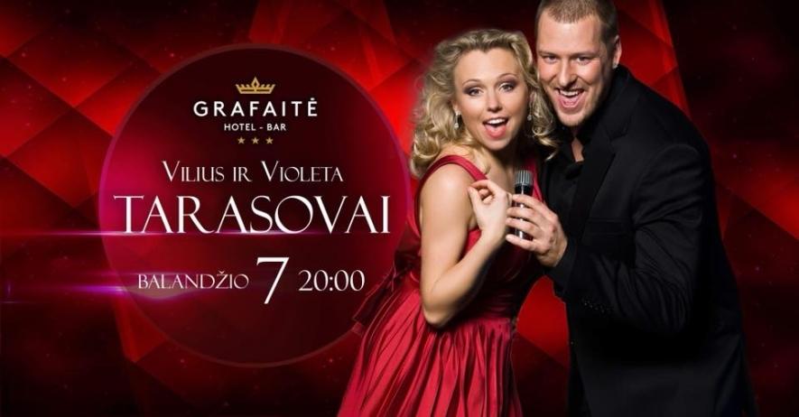 Violeta ir Vilius Tarasovai Grafaitėje!