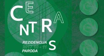 Tarptautinė kuruota menininkų rezidencija CENTRAS 2017