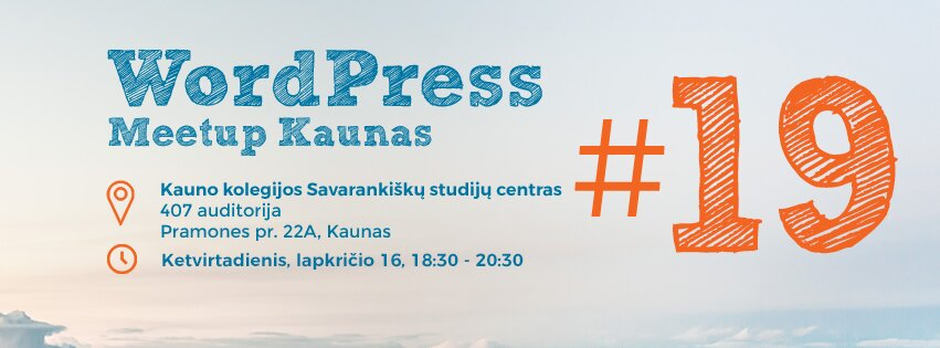 WordPress Meetup Kaunas #19 #WPKaunas