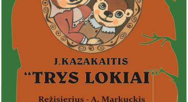 """Spektaklis J. Kazakaitis ,,Trys lokiai"""", rež. A. Markuckis"""