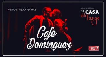 """Tango šou """"Cafe Dominguez"""""""