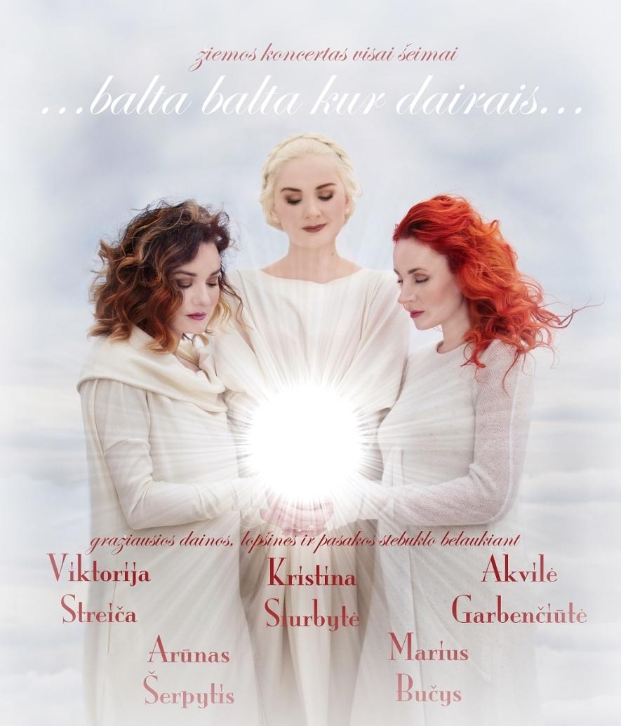 """Žiemos koncertas visai šeimai """"Balta, balta - kur dairais"""""""