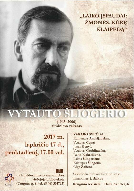 Vytauto Šliogerio (1943–2006) atminimo vakaras