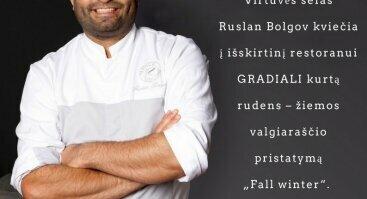 """5  patiekalų degustacinė vakarienė """"Fall winter"""" su virtuvės šefu Ruslan Bolgov"""