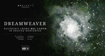 """Kalėdinis choro Bel Canto & draugų koncertas """"Dreamweaver"""""""