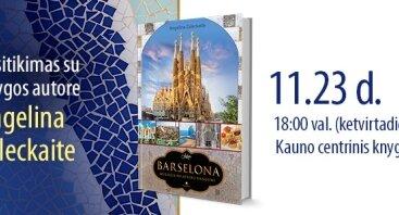 """Kviečiame į Angelinos Zaleckaitės knygos """"Barselona. Muziejus po atviru dangumi"""" pristatymą"""