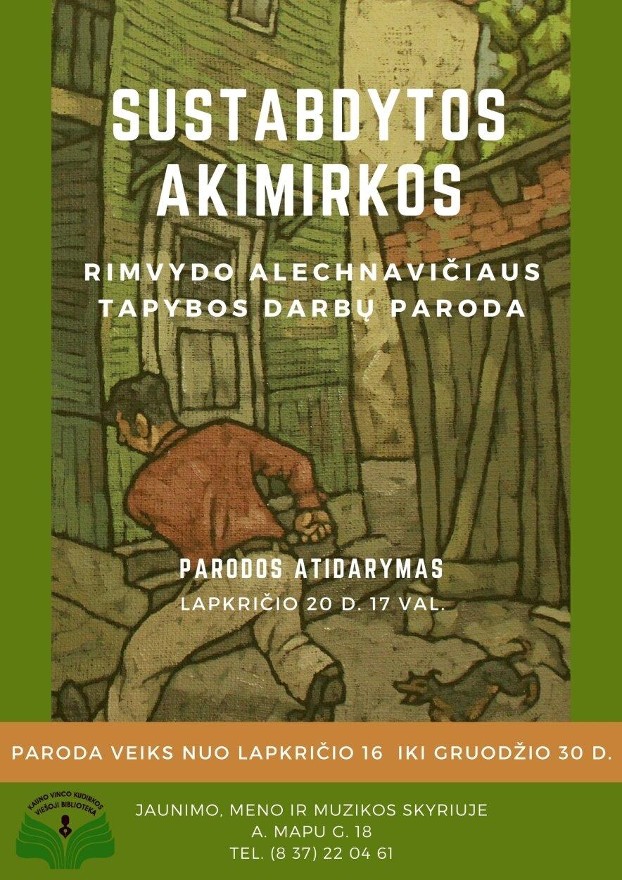 """Rimvydo Alechnavičiaus dailės darbų paroda """"Sustabdytos akimirkos"""""""