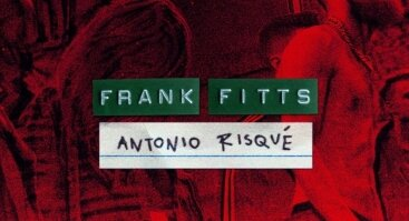 Lonely in Kaunas: Frank Fitts + Antonio Risqué