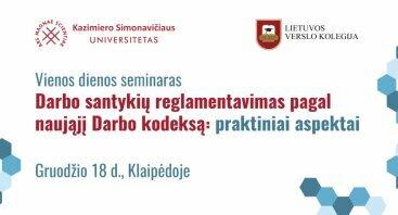 """LTVK ir KSU vienos dienos seminaras """"Darbo santykių reglamentavimas pagal naująjį Darbo kodeksą: praktiniai aspektai"""""""