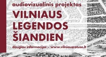"Audiovizualinis projektas ""Vilniaus legendos šiandien"""