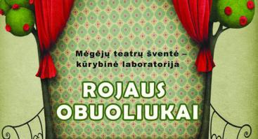 """Mėgėjų teatrų festivalis  ,,ROJAUS OBUOLIUKAI"""""""