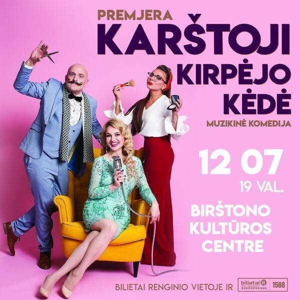 Muzikinė premjera  KARŠTOJI KIRPĖJO KĖDĖ  su Neringa Nekrašiūte ir Ramūnu Šimukausku