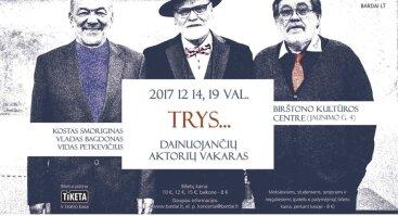 TRYS... DAINUOJANČIŲ AKTORIŲ VAKARAS. Kostas Smoriginas, Vladas Bagdonas, Vidas Petkevičius