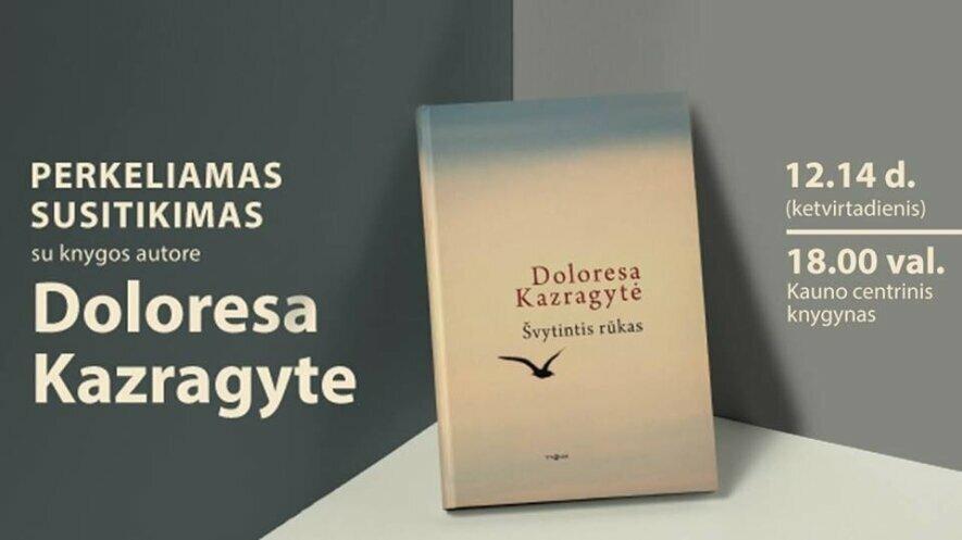 Susitikimas su knygos autore Doloresa Kazragyte