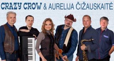 Groja grupė CRAZY CROW ir Aurelija Čižauskaitė