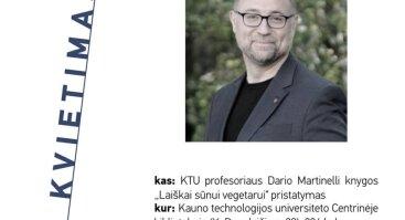 """KTU profesoriaus Dario Martinelli knygos """"Laiškai sūnui vegetarui"""" pristatymas"""