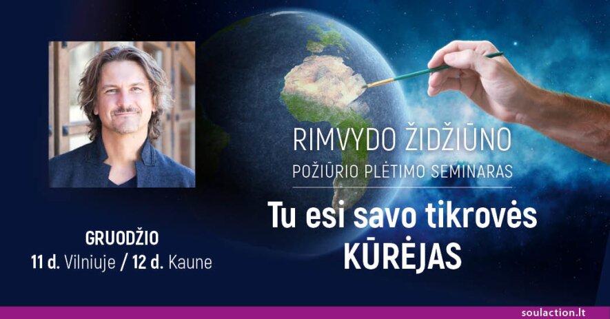 """Rimvydo Židžiūno požiūrio plėtimo seminaras """"Tu esi savo tikrovės kūrėjas"""""""