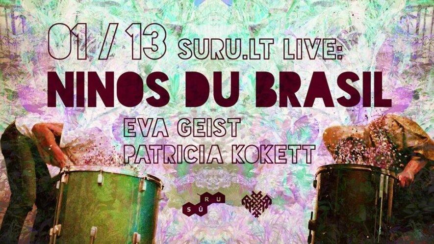 Suru.lt live: Ninos Du Brasil