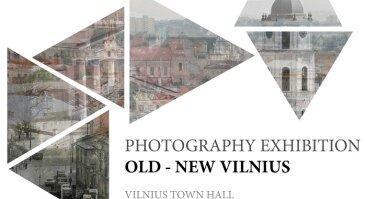 """Fotografijų paroda """"Senas–Naujas Vilnius"""""""