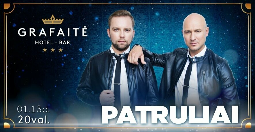 Grupės PATRULIAI koncertas Grafaitėje!