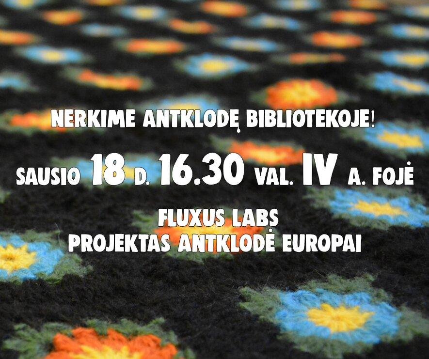"""Nerkime antklodę Europai bibliotekoje! Fluxus Labas projektas """"Antklodė Europai"""""""